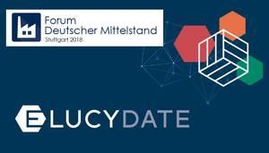 Kompetenz & Qualifizierung: ELUCYDATE präsentiert sich auf dem Forum Deutscher Mittelstand